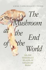 The Mushroom at the End of the World 1st Edition 9780691162751 0691162751