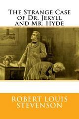 The Strange Case of Dr. Jekyll and Mr. Hyde 1st Edition 9781505234510 1505234514