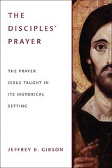 The Disciples' Prayer 1st Edition 9781451490251 1451490259