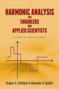 Harmonic Analysis for Engineers and Applied Scientists 1st Edition 9780486795645 0486795640
