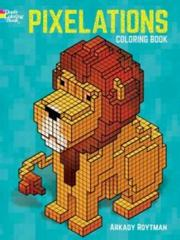 Pixelations Coloring Book 1st Edition 9780486792002 0486792005