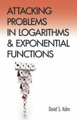 Attacking Problems in Logarithms and Exponential Functions 1st Edition 9780486808017 0486808017