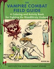 The Vampire Combat Field Guide 1st Edition 9780425282472 0425282473
