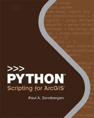 Python Scripting for ArcGIS 1st Edition 9781589483620 1589483626