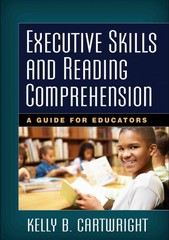 Executive Skills and Reading Comprehension 1st Edition 9781462521159 1462521150