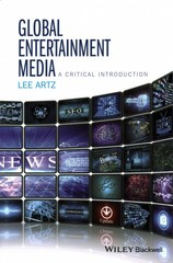 Global Entertainment Media: A Critical Introduction 1st Edition 9781118955444 1118955447