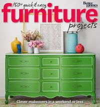 Better Homes and Gardens 150+ Quick and Easy Furniture Projects 1st Edition 9780544481336 054448133X