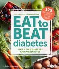 Diabetic Living Eat to Beat Diabetes 1st Edition 9780544582651 0544582659