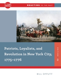Patriots, Loyalists, and Revolution in New York City, 1775-1776 2nd Edition 9780393938890 0393938891