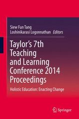 Taylor's 7th Teaching and Learning Conference 2014 Proceedings 1st Edition 9789812873989 9812873988