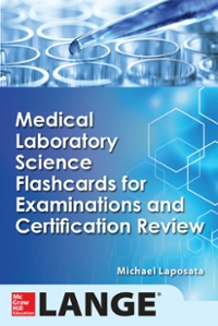 Medical Laboratory Science Flash Cards for Examinations and Certification Review 1st Edition 9780071845724 0071845720