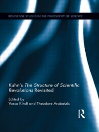 Kuhn's The Structure of Scientific Revolutions Revisited 1st Edition 9781138910874 1138910872
