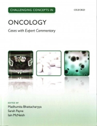 Challenging Concepts in Oncology 1st Edition 9780191002731 0191002739