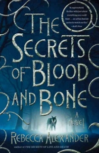 The Secrets of Blood and Bone 1st Edition 9780804140706 0804140707
