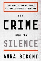 The Crime and the Silence 1st Edition 9780374178796 0374178798