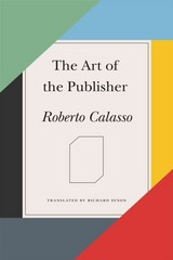 The Art of the Publisher 1st Edition 9780374188238 0374188238