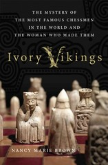 Ivory Vikings: The Mystery of the Most Famous Chessmen in the World and the Woman Who Made Them 1st Edition 9781137279378 1137279370
