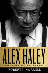 Alex Haley: And the Books That Changed a Nation 1st Edition 9781466879317 1466879319