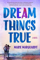 Dream Things True 1st Edition 9781250070456 1250070457