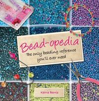 Bead-opedia 1st Edition 9781250067821 1250067820