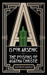 A is for Arsenic 1st Edition 9781472911308 147291130X