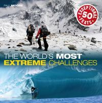 The World's Most Extreme Challenges 1st Edition 9781472905765 1472905768