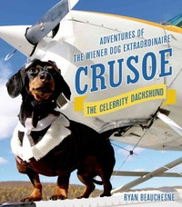 Crusoe, the Celebrity Dachshund 1st Edition 9781250074393 1250074398