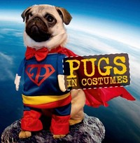 Pugs in Costumes 1st Edition 9781250075758 1250075750