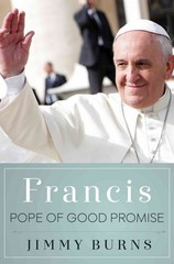 Francis, Pope of Good Promise 1st Edition 9781250076496 1250076498