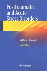 Posttraumatic and Acute Stress Disorders 6th Edition 9783319150659 3319150650