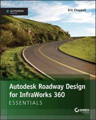 Autodesk Roadway Design for InfraWorks 360 Essentials 2nd Edition 9781119059417 1119059410