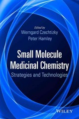 Small Molecule Medicinal Chemistry 1st Edition 9781118771600 1118771605