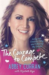 The Courage to Compete 1st Edition 9780062363916 0062363913
