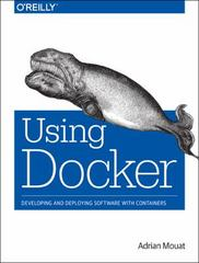 Using Docker 1st Edition 9781491915769 1491915765