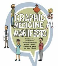 Graphic Medicine Manifesto 1st Edition 9780271066493 0271066490