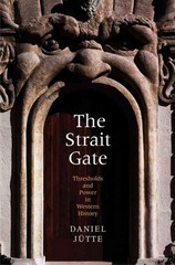 The Strait Gate 1st Edition 9780300211085 0300211082