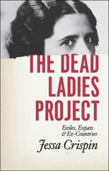 The Dead Ladies Project 1st Edition 9780226278452 022627845X