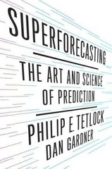 Superforecasting 1st Edition 9780804136693 0804136696
