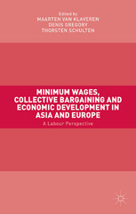 Minimum Wages, Collective Bargaining and Economic Development in Asia and Europe 1st Edition 9781137512406 1137512407