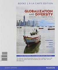 Globalization and Diversity 1st Edition 9780321951199 0321951190