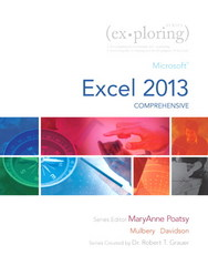Exploring: Microsoft Excel 2013, Comprehensive 1st Edition 9780133776997 0133776999