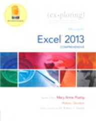 Exploring: Microsoft Excel 2013, Comprehensive 1st Edition 9780133884098 0133884090