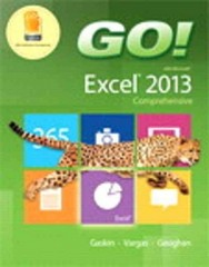 GO! with Microsoft Excel 2013 Comprehensive & MyITLab with Pearson eText -- Access Card -- for GO! with Office 2013 Package 1st Edition 9780133908756 0133908755