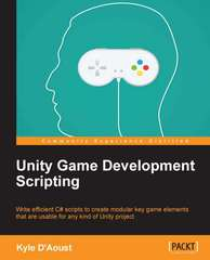 Unity Game Development Scripting 1st Edition 9781783553631 1783553634