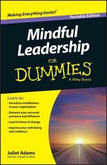 Mindful Leadership For Dummies 1st Edition 9781119068778 1119068770