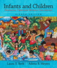 Infants and Children 8th Edition 9780133936728 0133936724
