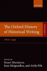 The Oxford History of Historical Writing 1st Edition 9780198737988 019873798X