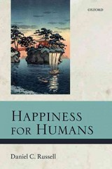 Happiness for Humans 1st Edition 9780198744153 0198744153