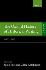 The Oxford History of Historical Writing 1st Edition 9780198737995 0198737998