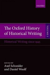 The Oxford History of Historical Writing 1st Edition 9780198737971 0198737971
